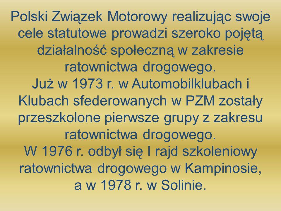 Polski Związek Motorowy realizując swoje cele statutowe prowadzi szeroko pojętą działalność społeczną w zakresie ratownictwa drogowego.