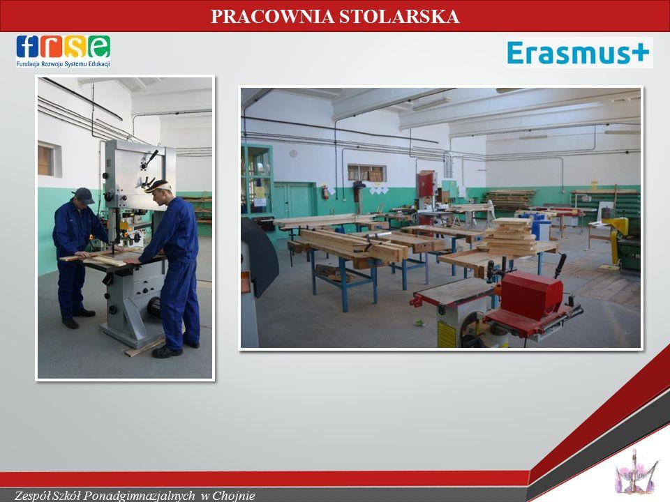 Zespół Szkół Ponadgimnazjalnych w Chojnie PRACOWNIA STOLARSKA