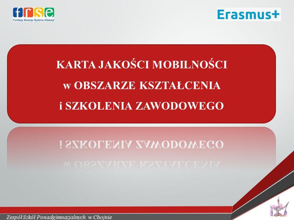 Zespół Szkół Ponadgimnazjalnych w Chojnie Szkoła otrzymała Kartę jakości mobilności w obszarze kształcenia i szkolenia zawodowego na lata 2015-2020 w ramach programu Erasmus+ GOOD NEWS !!!