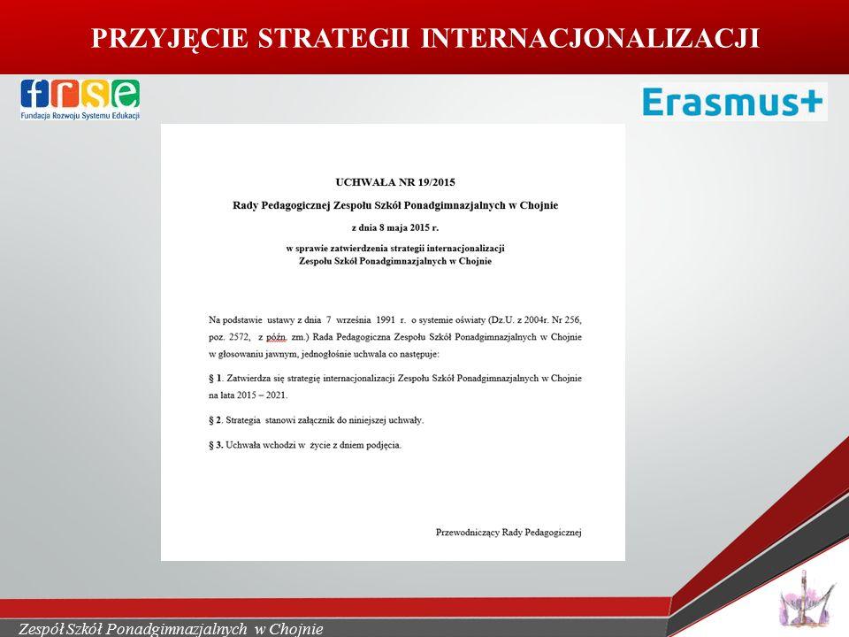 Zespół Szkół Ponadgimnazjalnych w Chojnie PRZYJĘCIE STRATEGII INTERNACJONALIZACJI