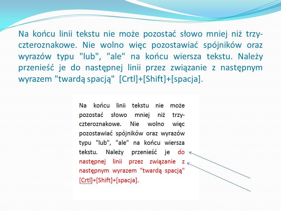 Na końcu linii tekstu nie może pozostać słowo mniej niż trzy- czteroznakowe.