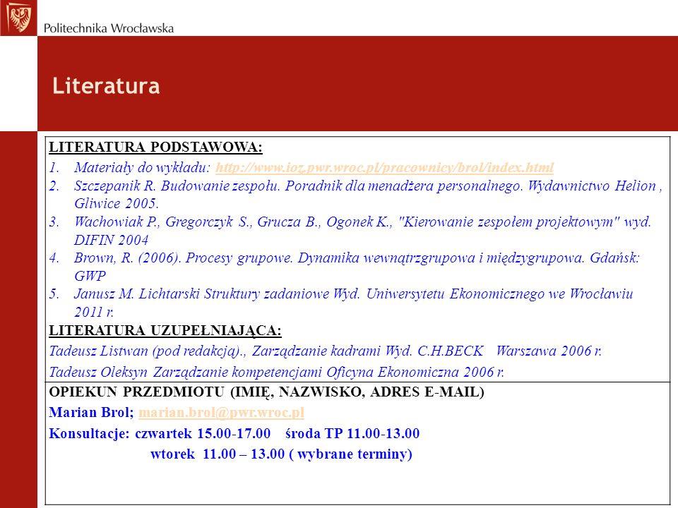 Literatura LITERATURA PODSTAWOWA: 1.Materiały do wykładu: http://www.ioz.pwr.wroc.pl/pracownicy/brol/index.htmlhttp://www.ioz.pwr.wroc.pl/pracownicy/brol/index.html 2.Szczepanik R.