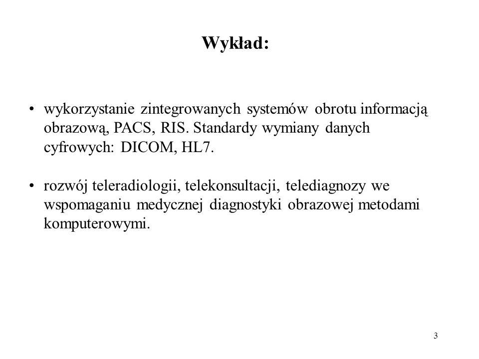 3 wykorzystanie zintegrowanych systemów obrotu informacją obrazową, PACS, RIS.