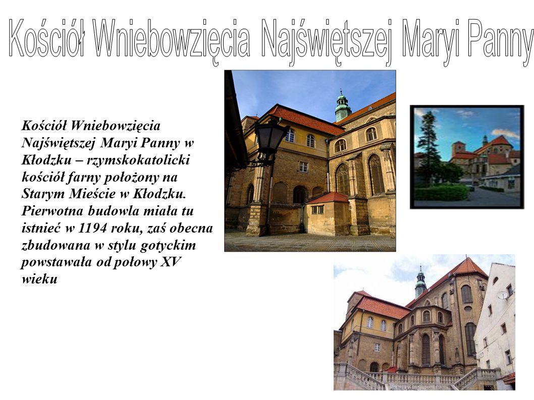 Kościół Wniebowzięcia Najświętszej Maryi Panny w Kłodzku – rzymskokatolicki kościół farny położony na Starym Mieście w Kłodzku.
