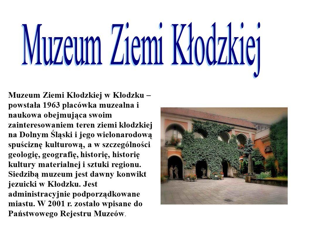 Muzeum Ziemi Kłodzkiej w Kłodzku – powstała 1963 placówka muzealna i naukowa obejmująca swoim zainteresowaniem teren ziemi kłodzkiej na Dolnym Śląski i jego wielonarodową spuściznę kulturową, a w szczególności geologię, geografię, historię, historię kultury materialnej i sztuki regionu.