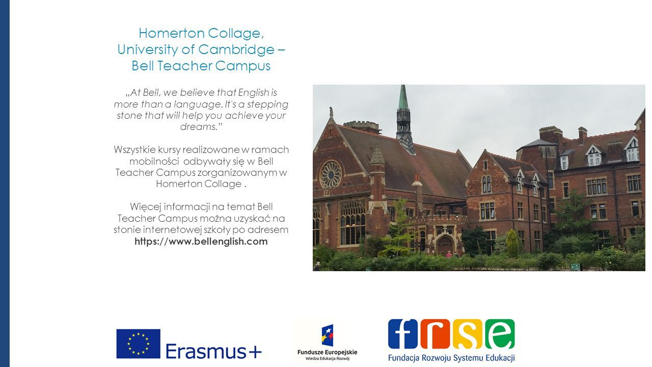 "Homerton Collage, University of Cambridge – Bell Teacher Campus ""At Bell, we believe that English is more than a language."