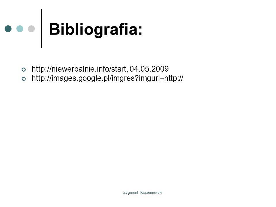 Zygmunt Korzeniewski Bibliografia: http://niewerbalnie.info/start, 04.05.2009 http://images.google.pl/imgres?imgurl=http://