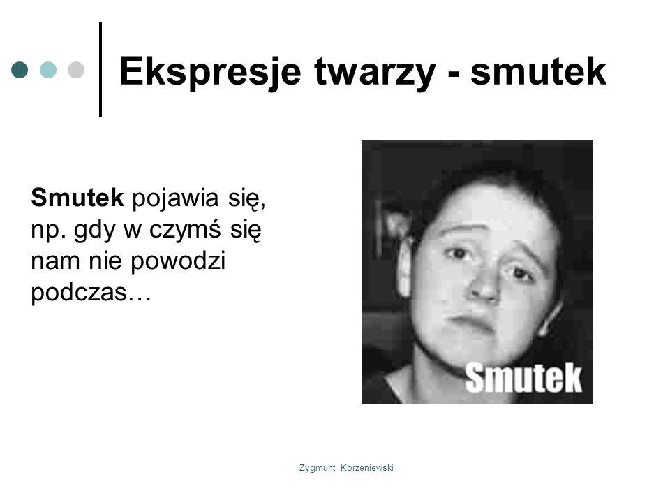 Zygmunt Korzeniewski Ekspresje twarzy - smutek Smutek pojawia się, np.