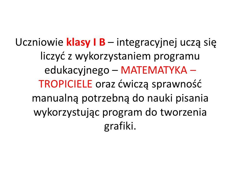 Uczniowie klasy I B – integracyjnej uczą się liczyć z wykorzystaniem programu edukacyjnego – MATEMATYKA – TROPICIELE oraz ćwiczą sprawność manualną potrzebną do nauki pisania wykorzystując program do tworzenia grafiki.