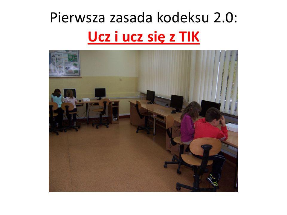 Pierwsza zasada kodeksu 2.0: Ucz i ucz się z TIK