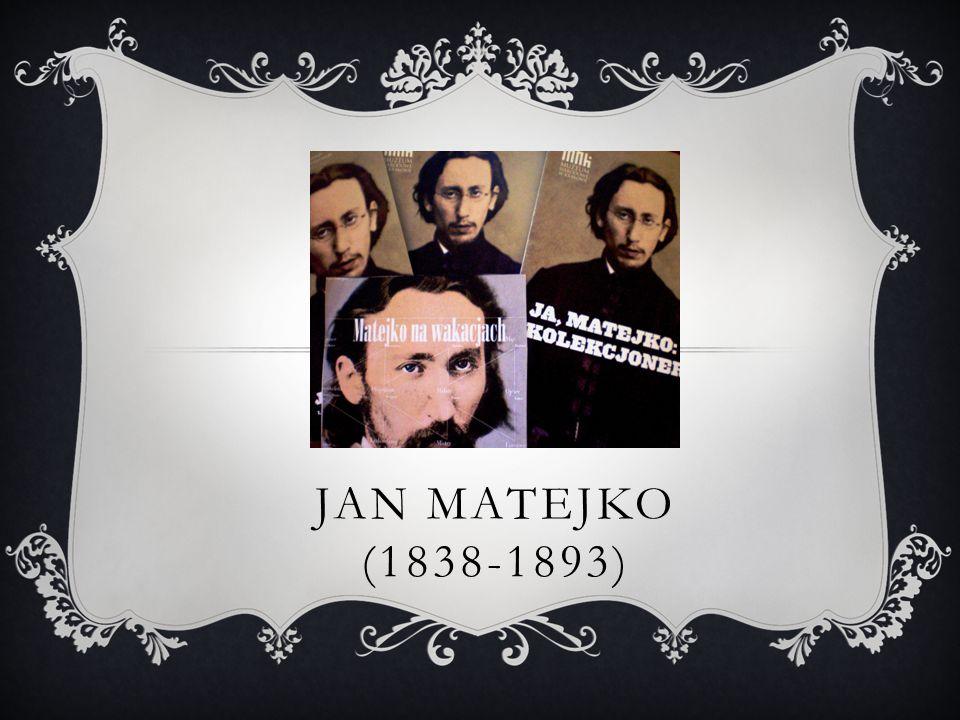 JAN MATEJKO (1838-1893)