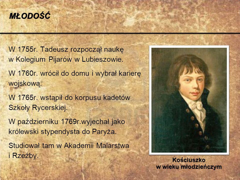 W 1755r. Tadeusz rozpoczął naukę w Kolegium Pijarów w Lubieszowie. W 1760r. wrócił do domu i wybrał karierę wojskową. W 1765r. wstąpił do korpusu kade