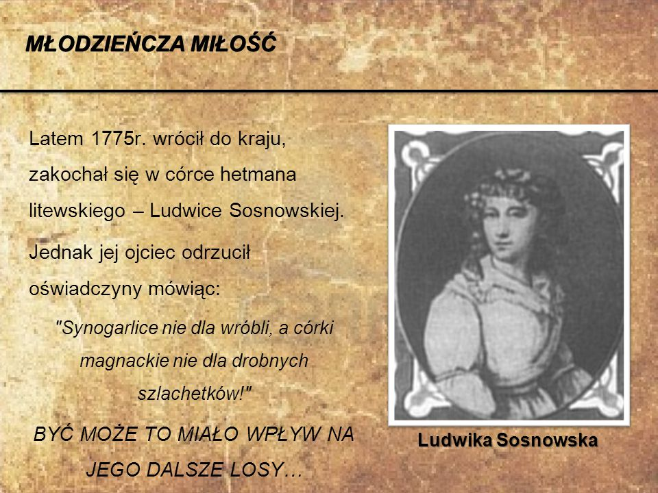 Źródła: http://www.google.pl/imgres?q=Tadeusz+ko%C5%9Bciuszko&um=1&hl=pl&client=firefox-a&sa=N&rls=org.mozilla:pl:official&channel=np&biw=1152&bih=725&tbm=isch&tbnid=U7- rS25gIia1sM:&imgrefurl=http://pl.wikipedia.org/wiki/Tadeusz_Ko%25C5%259Bciuszko&docid=LnpqCdZfetvp9M&imgurl=http://upload.wikimedia.org/wikipedia/commons/thumb/9/90/Tadeusz_Ko%2525C5%25259Bciuszko.PNG/230px-Tadeusz_Ko%2525C5%25259Bciuszko.PNG&w=230&h=307&ei=1Dm- T7XWMKi-0QX8ovQ_&zoom=1&iact=rc&dur=286&sig=112408441041234937952&page=1&tbnh=155&tbnw=119&start=0&ndsp=21&ved=1t:429,r:0,s:0,i:110&tx=56&ty=90 http://www.google.pl/imgres?q=Tadeusz+ko%C5%9Bciuszko&um=1&hl=pl&client=firefox-a&sa=N&rls=org.mozilla:pl:official&channel=np&biw=1152&bih=725&tbm=isch&tbnid=jbjWo0vgUPJBCM:&imgrefurl=http://artyzm.com/obraz.php%3Fid%3D3127&docid=61Z- gZcCRJ9HSM&imgurl=http://artyzm.com/obrazy/styka-jan-officers.jpg&w=583&h=600&ei=1Dm-T7XWMKi-0QX8ovQ_&zoom=1&iact=rc&dur=478&sig=112408441041234937952&page=1&tbnh=152&tbnw=148&start=0&ndsp=21&ved=1t:429,r:9,s:0,i:129&tx=89&ty=92 http://www.google.pl/imgres?q=Tadeusz+ko%C5%9Bciuszko&um=1&hl=pl&client=firefox- a&sa=N&rls=org.mozilla:pl:official&channel=np&biw=1152&bih=725&tbm=isch&tbnid=poJ9h1CRlWUf8M:&imgrefurl=http://zsplobzenica.pl/patron.html&docid=_8e9lRyBADNf4M&imgurl=http://zsplobzenica.pl/imgdoc/444.jpg&w=658&h=800&ei=1Dm-T7XWMKi- 0QX8ovQ_&zoom=1&iact=rc&dur=568&sig=112408441041234937952&page=1&tbnh=152&tbnw=125&start=0&ndsp=21&ved=1t:429,r:7,s:0,i:125&tx=69&ty=91 http://www.google.pl/imgres?q=Tadeusz+ko%C5%9Bciuszko&um=1&hl=pl&client=firefox- a&sa=N&rls=org.mozilla:pl:official&channel=np&biw=1152&bih=725&tbm=isch&tbnid=wGeSkuOe4a5RxM:&imgrefurl=http://pl.wikipedia.org/wiki/Tadeusz_Ko%25C5%259Bciuszko&docid=LnpqCdZfetvp9M&imgurl=http://upload.wikimedia.org/wikipedia/commons/thumb/f/f6/Tadeusz_Ko%2525C5%252 59Bciuszko_w_wieku_ch%2525C5%252582opi%2525C4%252599cym.PNG/150px-Tadeusz_Ko%2525C5%25259Bciuszko_w_wieku_ch%2525C5%252582opi%2525C4%252599cym.PNG&w=150&h=207&e