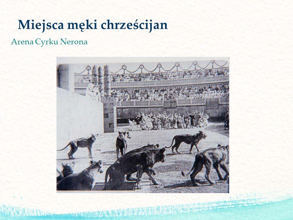 Miejsca męki chrześcijan Arena Cyrku Nerona