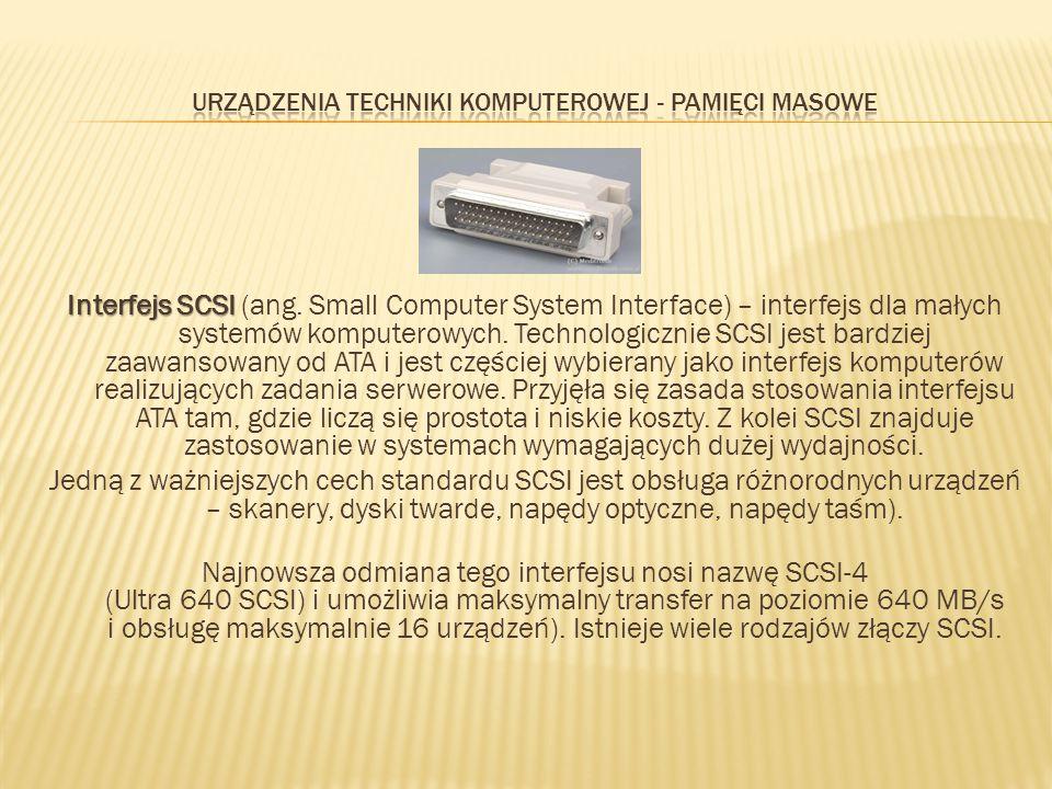 Interfejs SCSI Interfejs SCSI (ang. Small Computer System Interface) – interfejs dla małych systemów komputerowych. Technologicznie SCSI jest bardziej