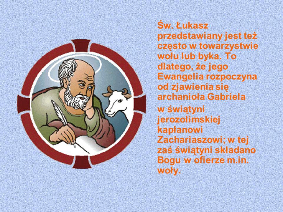 Św. Łukasz przedstawiany jest też często w towarzystwie wołu lub byka. To dlatego, że jego Ewangelia rozpoczyna od zjawienia się archanioła Gabriela w