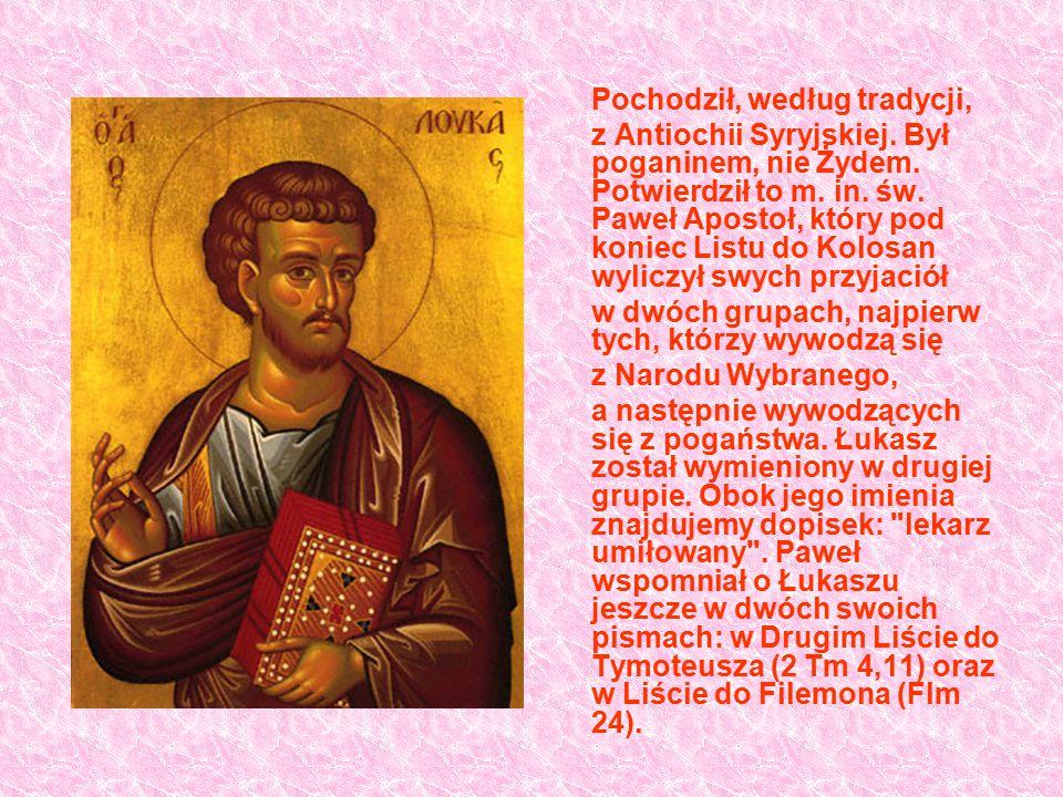 Pochodził, według tradycji, z Antiochii Syryjskiej. Był poganinem, nie Żydem. Potwierdził to m. in. św. Paweł Apostoł, który pod koniec Listu do Kolos