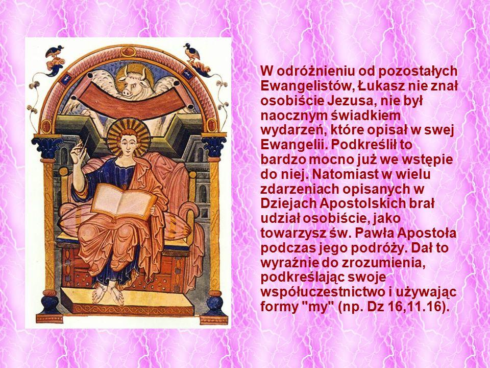 W odróżnieniu od pozostałych Ewangelistów, Łukasz nie znał osobiście Jezusa, nie był naocznym świadkiem wydarzeń, które opisał w swej Ewangelii. Podkr