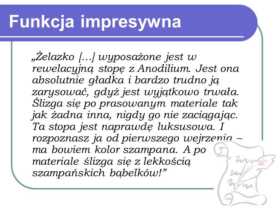 """Funkcja impresywna """" Żelazko […] wyposażone jest w rewelacyjną stopę z Anodilium. Jest ona absolutnie gładka i bardzo trudno ją zarysować, gdyż jest w"""