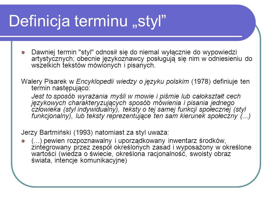 """Definicja terminu """"styl"""" Dawniej termin"""