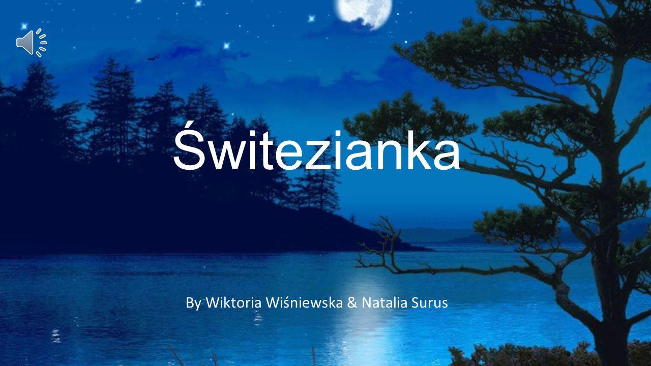 Świtezianka By Wiktoria Wiśniewska & Natalia Surus