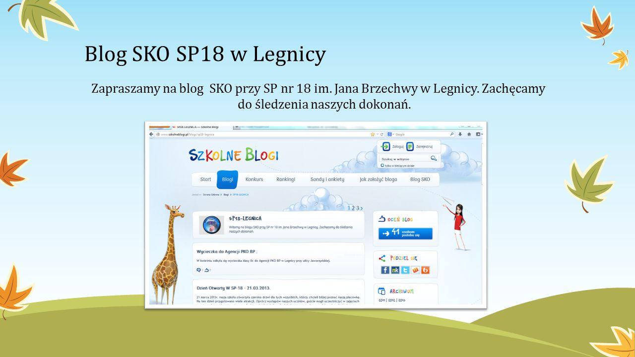 Blog SKO SP18 w Legnicy Zapraszamy na blog SKO przy SP nr 18 im. Jana Brzechwy w Legnicy. Zachęcamy do śledzenia naszych dokonań.