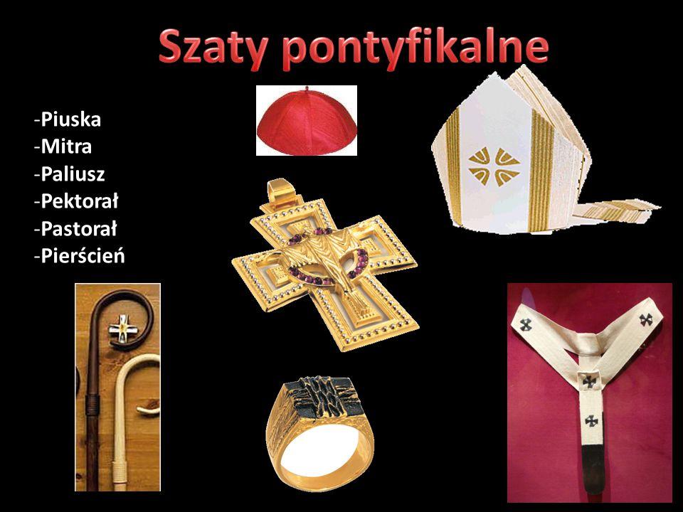 -Piuska -Mitra -Paliusz -Pektorał -Pastorał -Pierścień