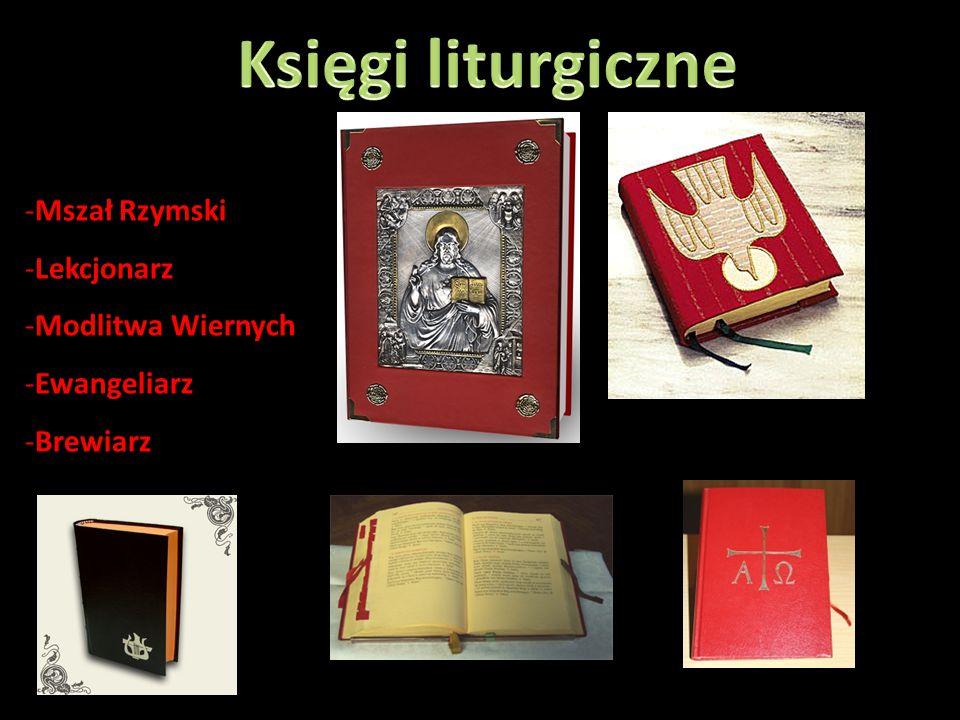 -Mszał Rzymski -Lekcjonarz -Modlitwa Wiernych -Ewangeliarz -Brewiarz