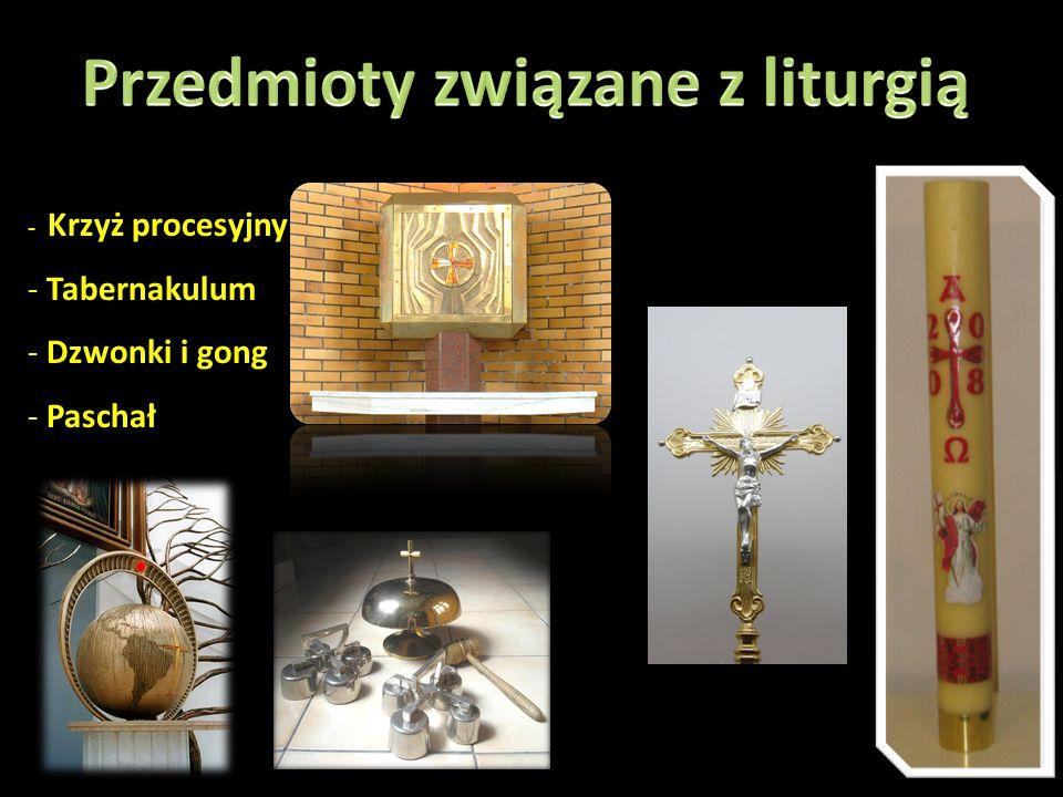 - Krzyż procesyjny - Tabernakulum - Dzwonki i gong - Paschał