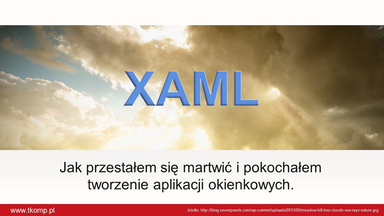 www.tkomp.pl Jak przestałem się martwić i pokochałem tworzenie aplikacji okienkowych.