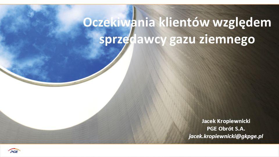 Gaz ziemny w GK PGE  Obsługa rynku hurtowego  Rynek OTC  Rynek giełdowy  Import  Klienci z GK PGE  Klienci zewnętrzni  Obsługa rynku detalicznego  Odbiorcy końcowi (przesył)  Odbiorcy końcowi (dystrybucja)  Klienci z GK PGE  Klienci zewnętrzni  Dywersyfikacja portfela zakupowego  Optymalizacja kosztów wytwarzania:  EC Rzeszów  EC Lublin  EC Gorzów  Obsługa transakcji giełdowych  Klienci z GK PGE  Klienci zewnętrzni