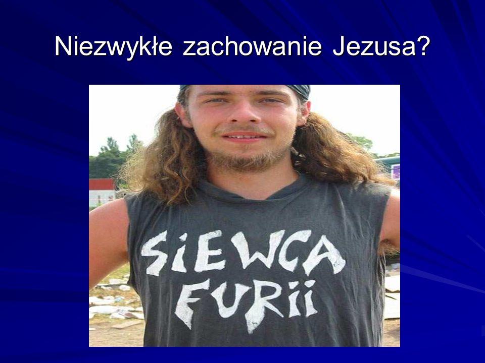 Niezwykłe zachowanie Jezusa?