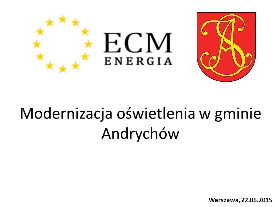 Modernizacja oświetlenia w gminie Andrychów Warszawa, 22.06.2015