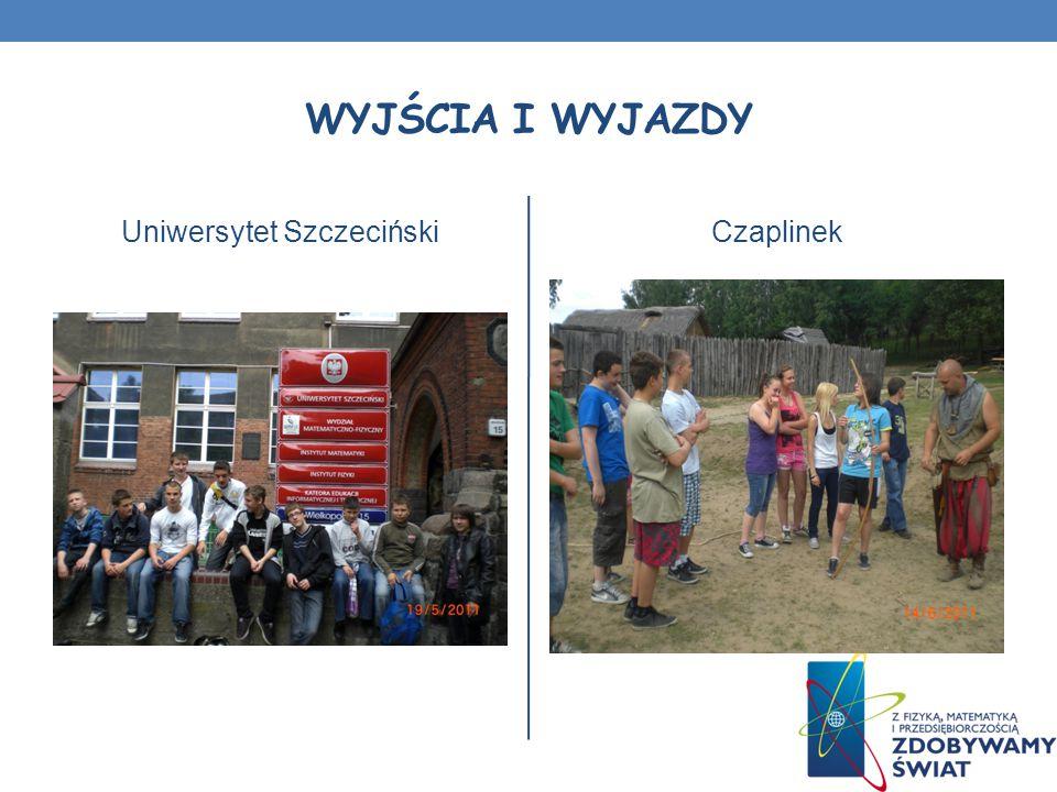 WYJŚCIA I WYJAZDY Uniwersytet SzczecińskiCzaplinek