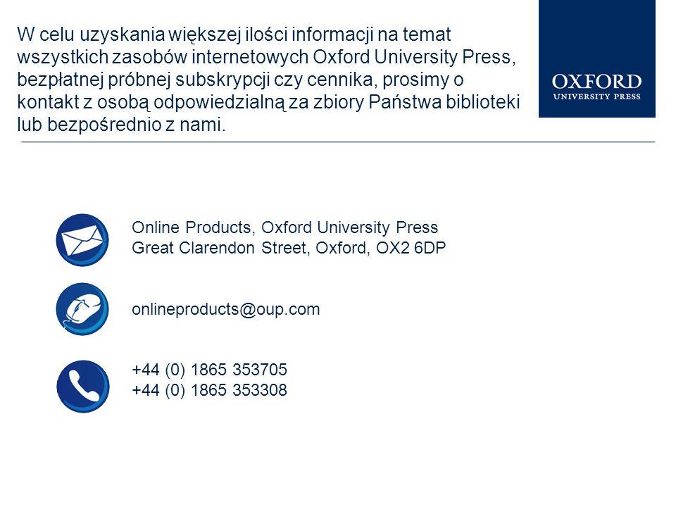 Podobne prezentacje na temat innych zasobów internetowych Oxford University Press są dostępne w Librarian Resource Centre www.oup.com/uk/academic/onli