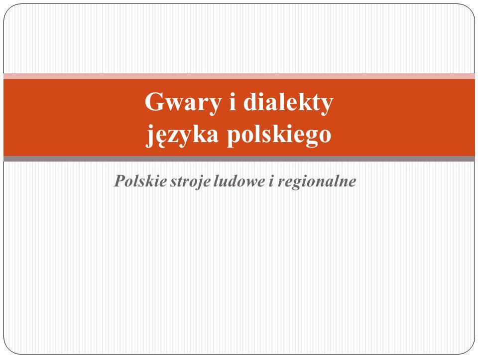 Dialekt – regionalna odmiana polszczyzny, używana na terenie Polski i Kresów Wschodnich.