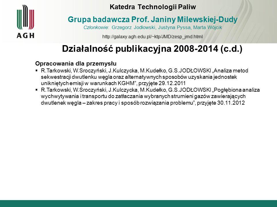 """Działalność publikacyjna 2008-2014 (c.d.) Opracowania dla przemysłu  R.Tarkowski, W.Sroczyński, J.Kulczycka, M.Kudełko, G.S.JODŁOWSKI """"Analiza metod"""