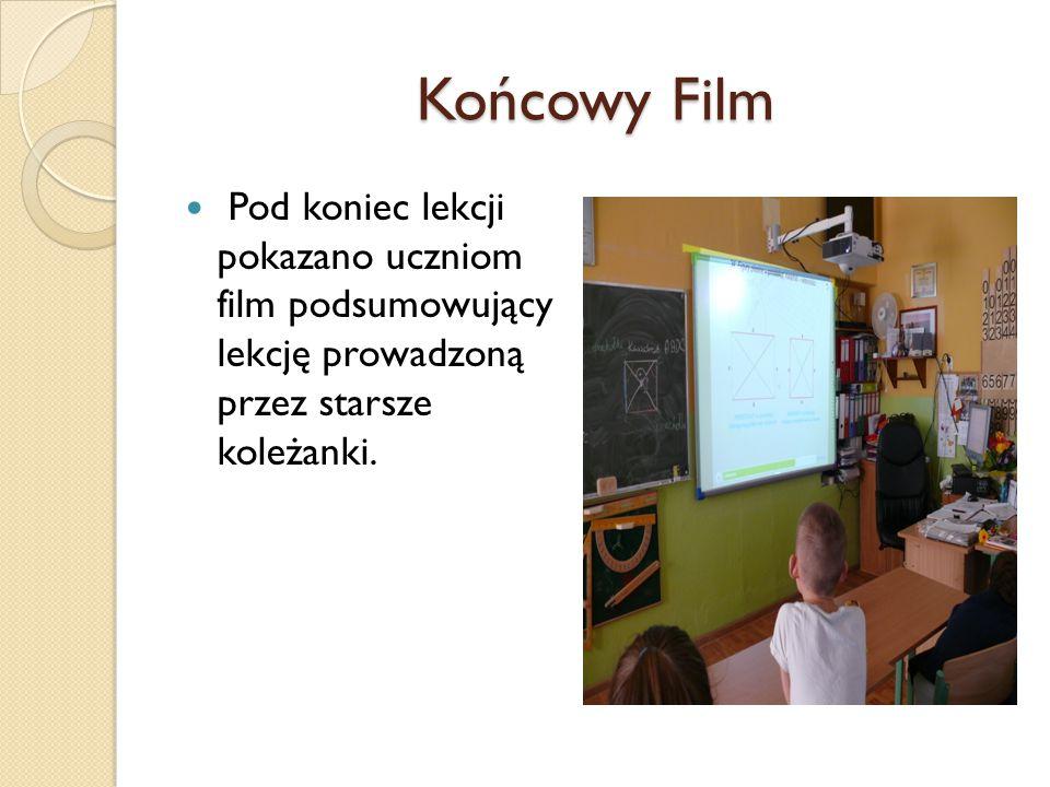 Końcowy Film Pod koniec lekcji pokazano uczniom film podsumowujący lekcję prowadzoną przez starsze koleżanki.