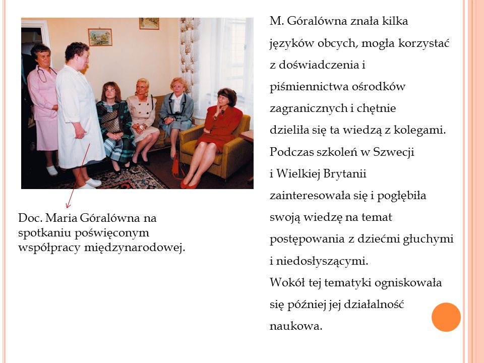 Doc. Maria Góralówna na spotkaniu poświęconym współpracy międzynarodowej. M. Góralówna znała kilka języków obcych, mogła korzystać z doświadczenia i p