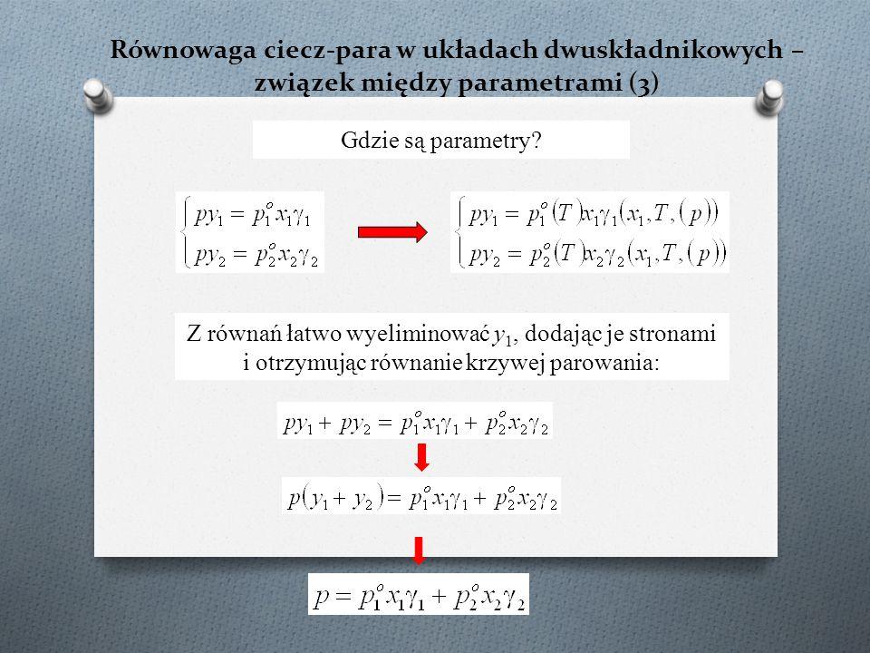 Układ trójskładnikowy, dwufazowy (α,β) Parametry: T, p, x 1 α, x 2 α, x 1 β, x 2 β λ = n + 2 – f = 3 + 2 – 2 = 3 Jeden stopień swobody [zależność typu y = f(x)] otrzymujemy dla ustalonych dwóch parametrów – zwykle T i p.