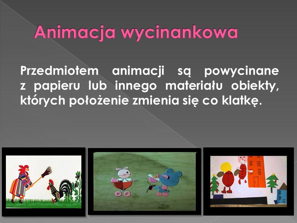 Przedmiotem animacji są powycinane z papieru lub innego materiału obiekty, których położenie zmienia się co klatkę.