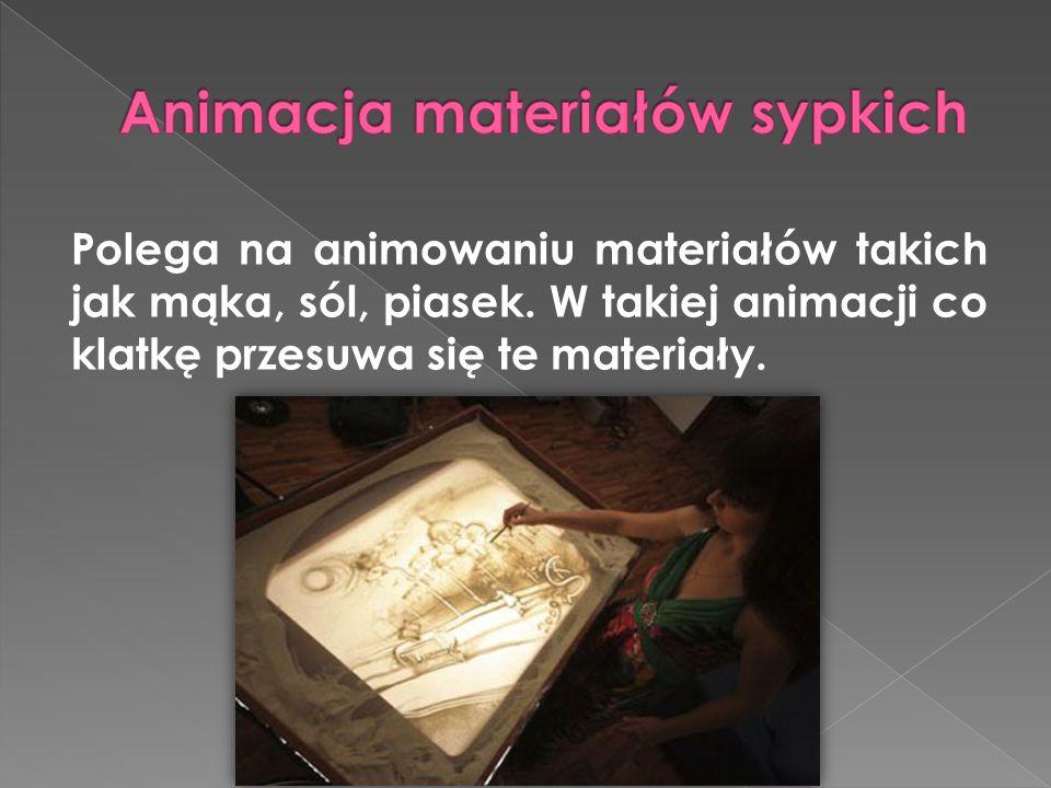 Polega na animowaniu materiałów takich jak mąka, sól, piasek.
