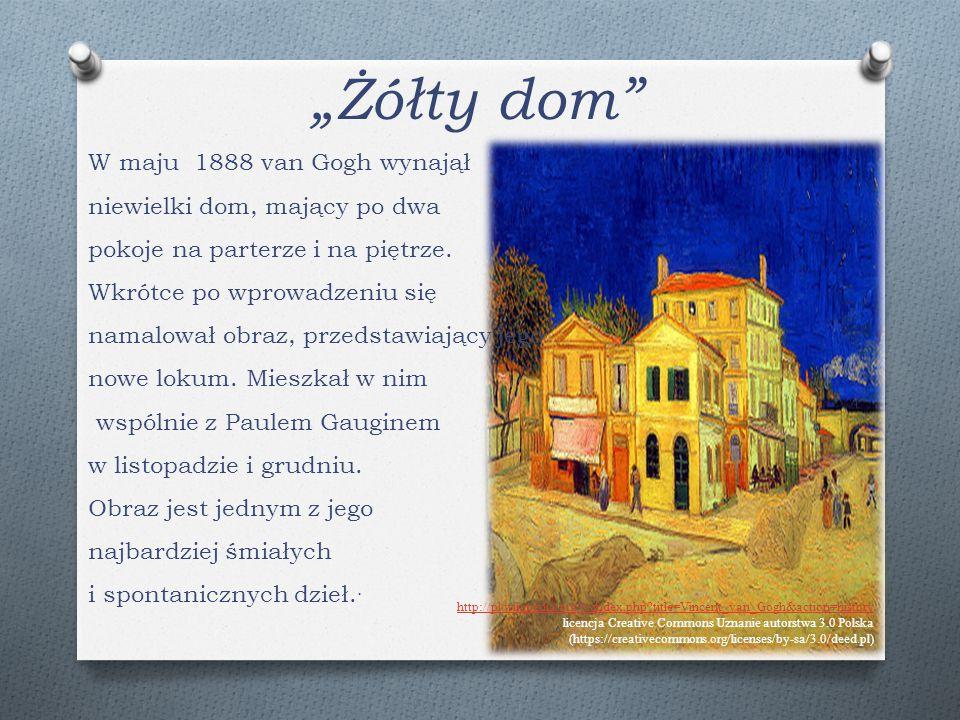 """""""Żółty dom"""" W maju 1888 van Gogh wynajął niewielki dom, mający po dwa pokoje na parterze i na piętrze. Wkrótce po wprowadzeniu się namalował obraz, pr"""