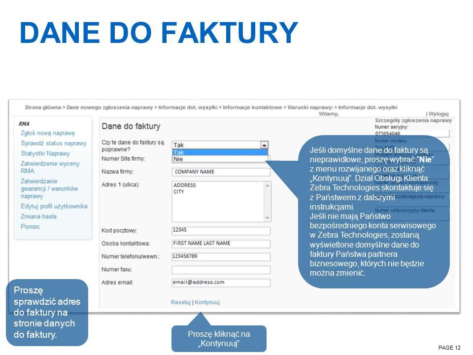 DANE DO FAKTURY PAGE 12 Proszę sprawdzić adres do faktury na stronie danych do faktury.