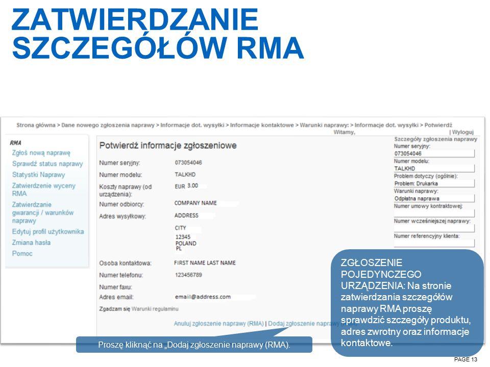 ZATWIERDZANIE SZCZEGÓŁÓW RMA PAGE 13 ZGŁOSZENIE POJEDYNCZEGO URZĄDZENIA: Na stronie zatwierdzania szczegółów naprawy RMA proszę sprawdzić szczegóły produktu, adres zwrotny oraz informacje kontaktowe.