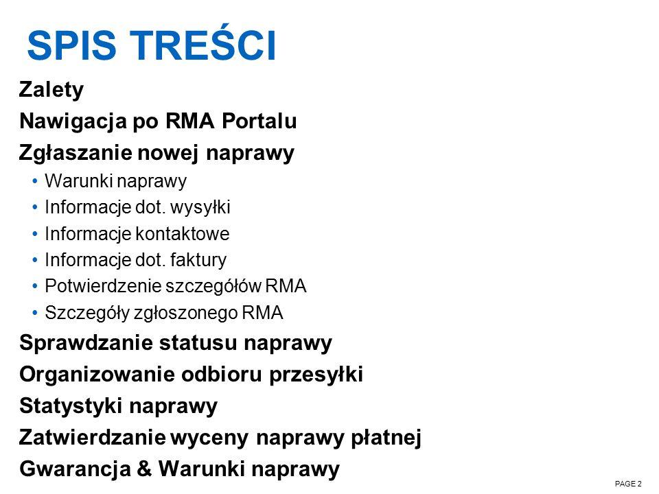 SPIS TREŚCI PAGE 2 Zalety Nawigacja po RMA Portalu Zgłaszanie nowej naprawy Warunki naprawy Informacje dot.