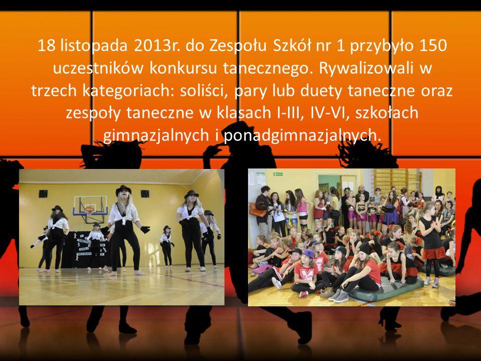 18 listopada 2013r. do Zespołu Szkół nr 1 przybyło 150 uczestników konkursu tanecznego. Rywalizowali w trzech kategoriach: soliści, pary lub duety tan