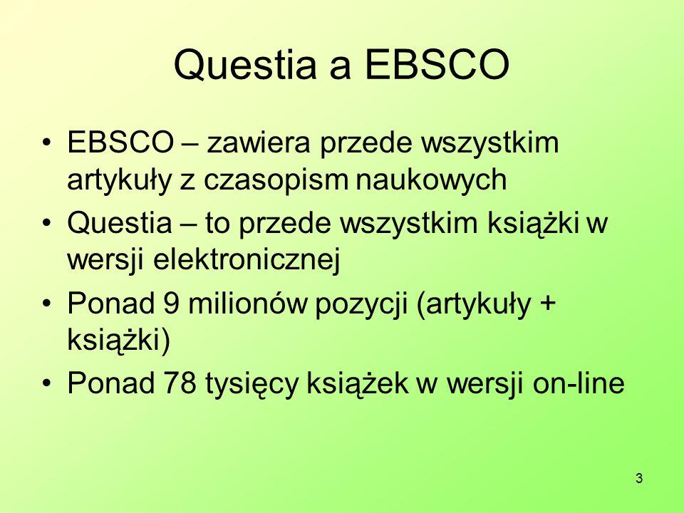 3 Questia a EBSCO EBSCO – zawiera przede wszystkim artykuły z czasopism naukowych Questia – to przede wszystkim książki w wersji elektronicznej Ponad 9 milionów pozycji (artykuły + książki) Ponad 78 tysięcy książek w wersji on-line