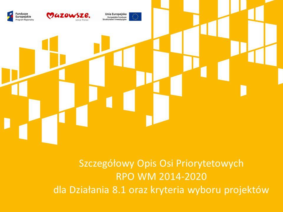 Szczegółowy Opis Osi Priorytetowych RPO WM 2014-2020 dla Działania 8.1 oraz kryteria wyboru projektów