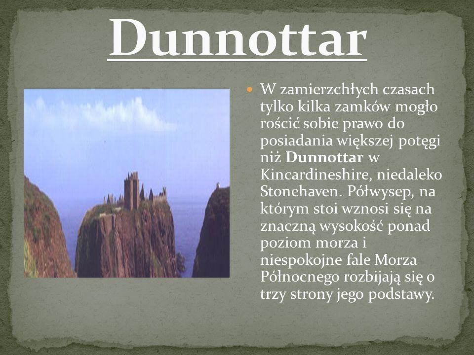W zamierzchłych czasach tylko kilka zamków mogło rościć sobie prawo do posiadania większej potęgi niż Dunnottar w Kincardineshire, niedaleko Stonehave